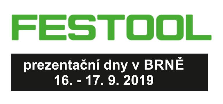 Prezentační dny FESTOOL 16.-17. 9. 2019